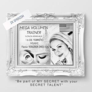 "Mega Volumen Trainer – Tecnica Bordeaux – 16 de Febrero – Miami – Master Virginia Ines Diaz – ""Be part of MY SECRET with your SECRET TALENT"""